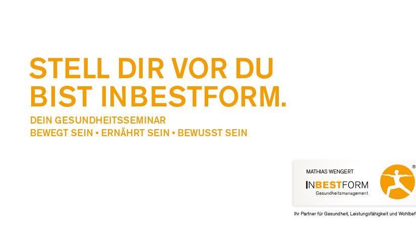 INBESTFORM SEIN – 1. Gesundheitsseminar